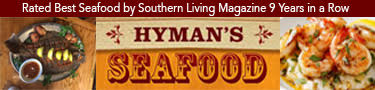 Hyman's Seafood. Rated best seafood by Southern Living Magazine 9 years in a row.