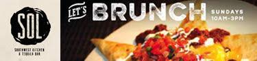 SOL Southwest Kitchen. Let's Brunch on Sundays 10AM - 3PM