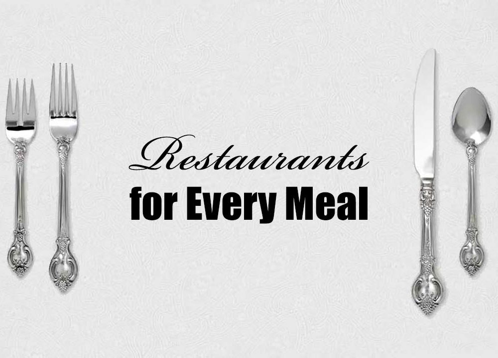 Restaurants for Every Meal